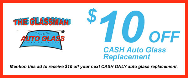 Mention this ad to receive $10 auto glass replacement services - CASH ONLY